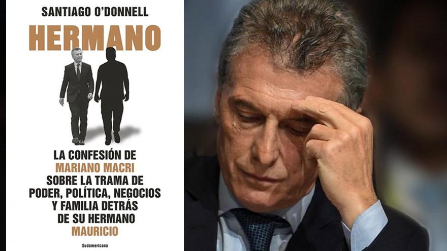 """Macri: qué dice """"Hermano"""", el libro que preocupa al ex presidente"""